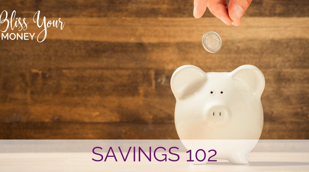 Savings 102